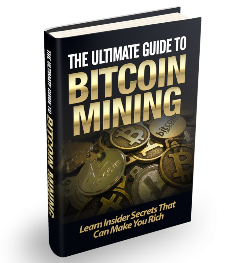 The Ultimate Guide to Bitcoin Mining